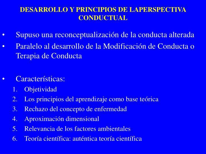 DESARROLLO Y PRINCIPIOS DE LAPERSPECTIVA CONDUCTUAL
