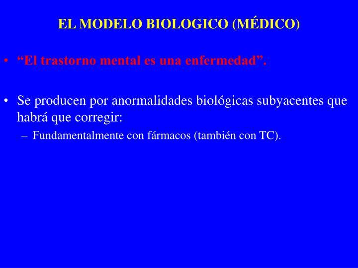 EL MODELO BIOLOGICO (MÉDICO)