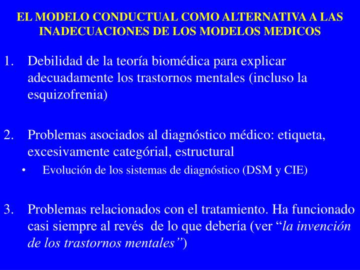 EL MODELO CONDUCTUAL COMO ALTERNATIVA A LAS INADECUACIONES DE LOS MODELOS MEDICOS