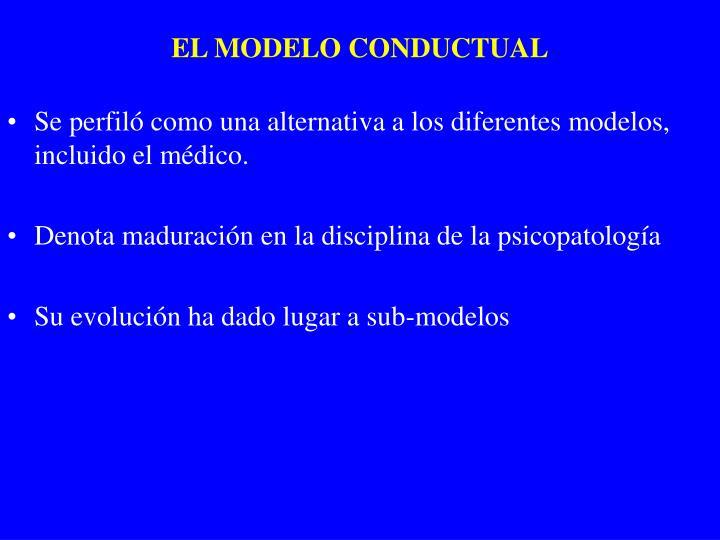 EL MODELO CONDUCTUAL
