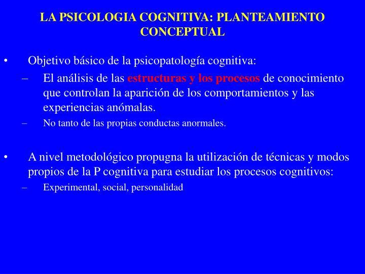 LA PSICOLOGIA COGNITIVA: PLANTEAMIENTO CONCEPTUAL