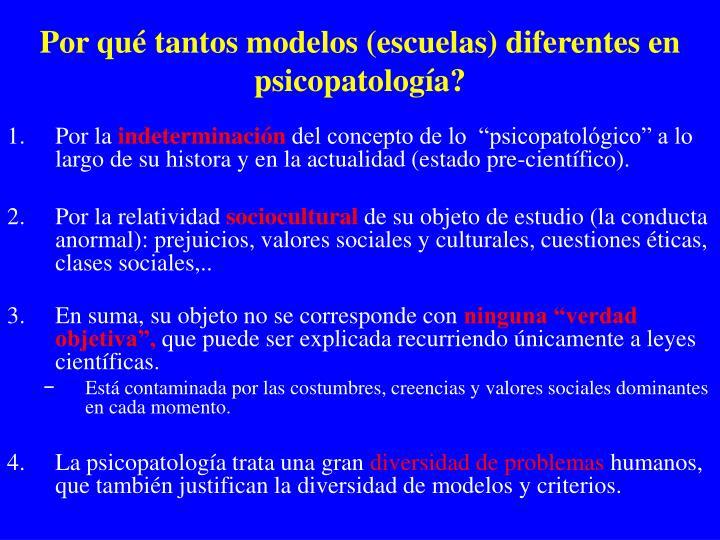 Por qué tantos modelos (escuelas) diferentes en psicopatología?