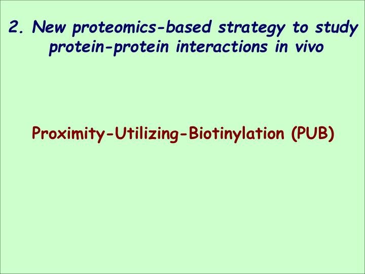 2. New proteomics-based strategy to study