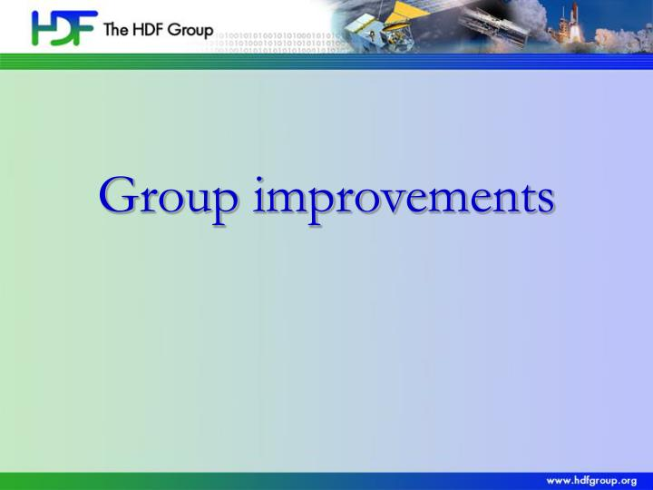 Group improvements