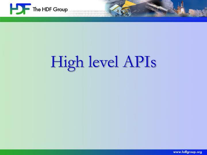 High level APIs