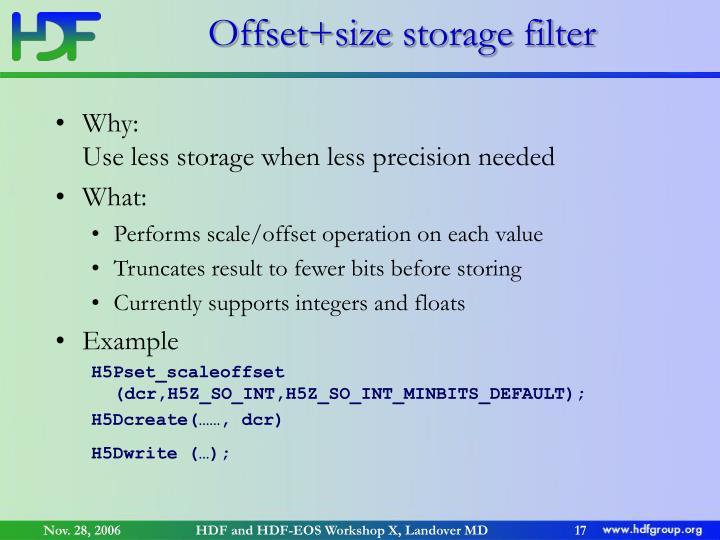Offset+sizestorage filter