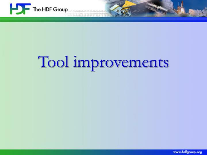 Tool improvements