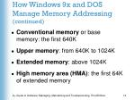 how windows 9x and dos manage memory addressing continued