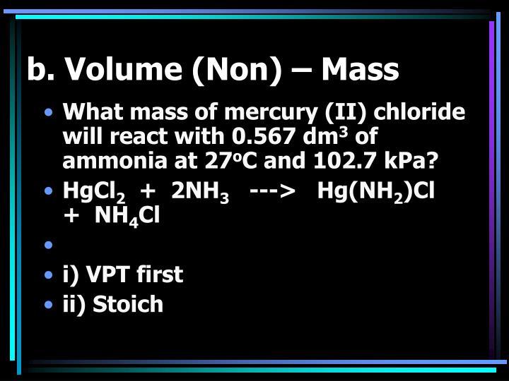 b. Volume (Non) – Mass