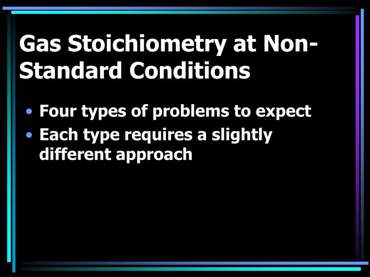 Gas Stoichiometry at Non-Standard Conditions