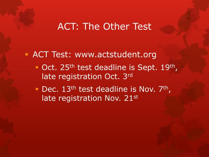 ACT: The Other Test