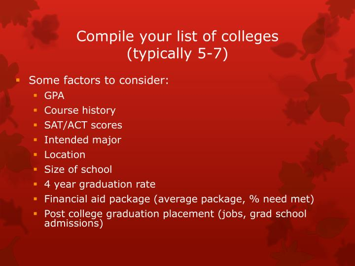 Compile your list of colleges (typically 5-7)