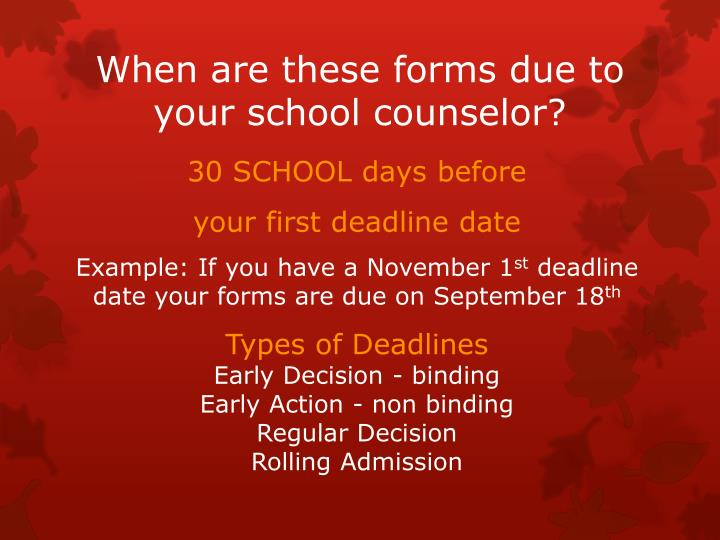 When are these forms due to your school counselor?