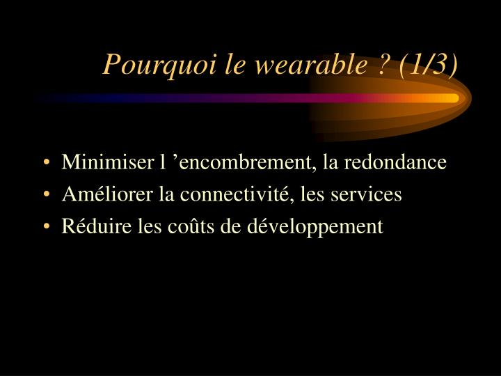 Pourquoi le wearable ? (1/3)