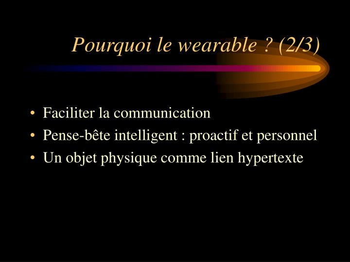 Pourquoi le wearable ? (2/3)