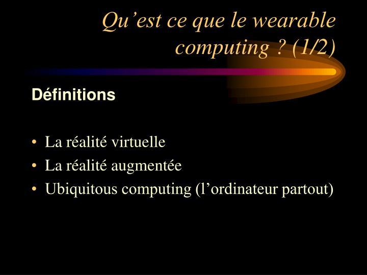 Qu'est ce que le wearable computing ? (1/2)