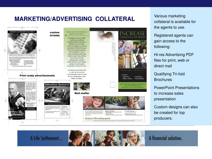 Various marketing collateral is available for the agents to use.