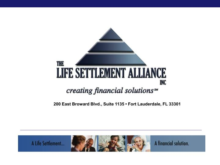 200 East Broward Blvd., Suite 1135 • Fort Lauderdale, FL 33301