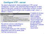 configure vtp server