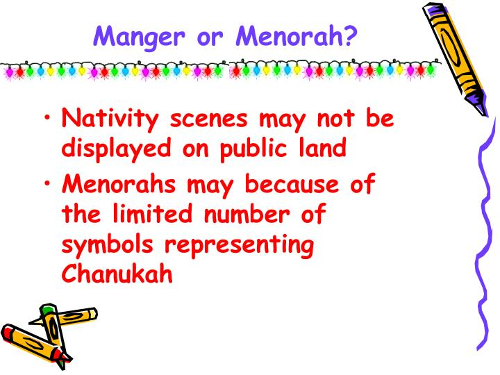 Manger or Menorah?