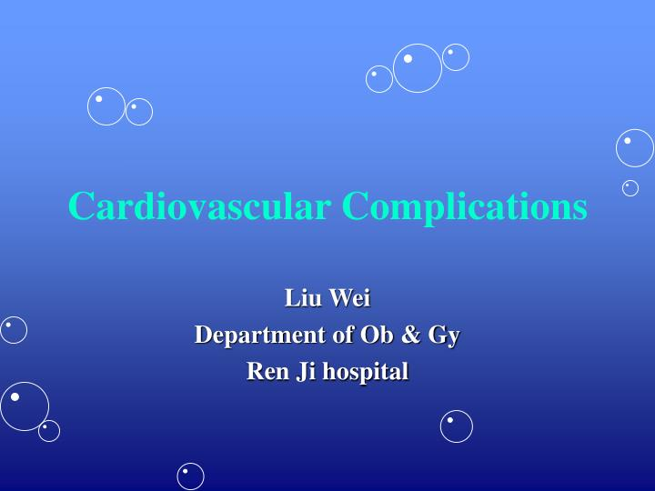 Cardiovascular complications