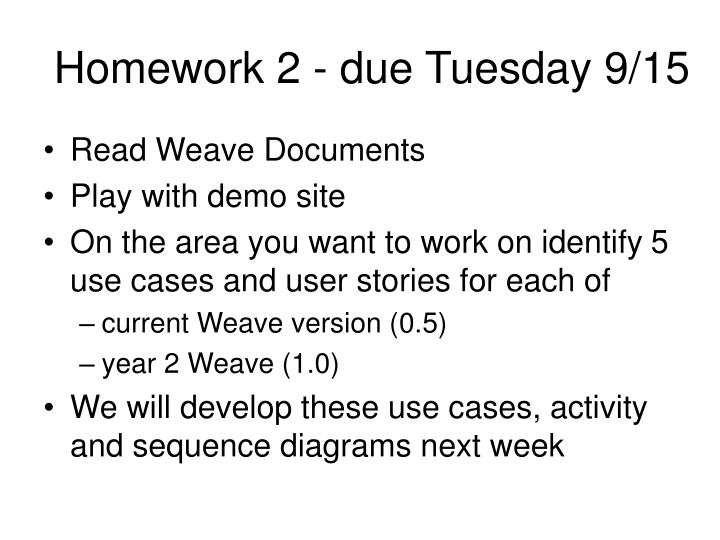 Homework 2 - due Tuesday 9/15