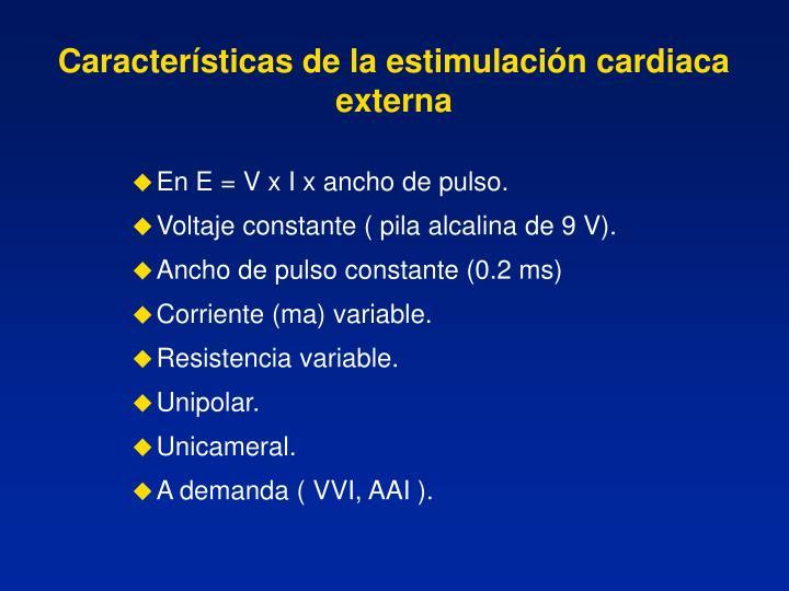 Características de la estimulación cardiaca externa