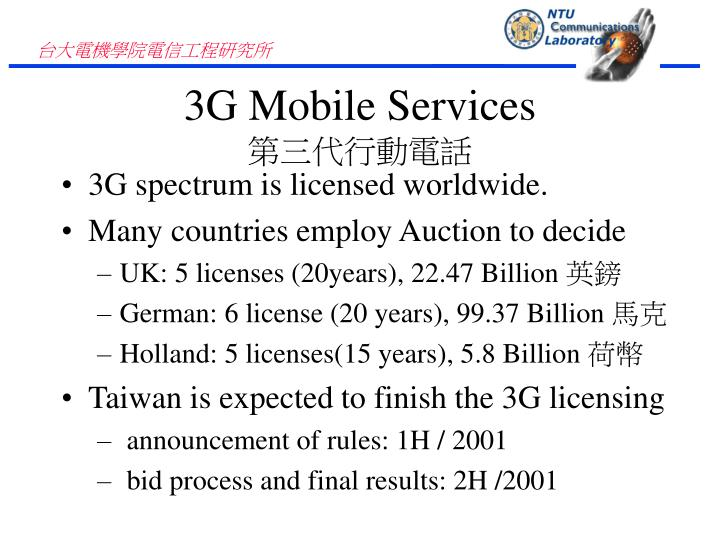 3G spectrum is licensed worldwide.
