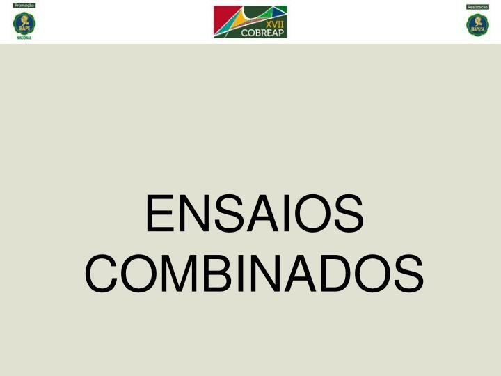 ENSAIOS COMBINADOS
