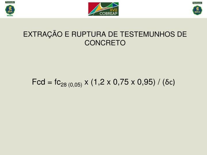EXTRAÇÃO E RUPTURA DE TESTEMUNHOS DE CONCRETO