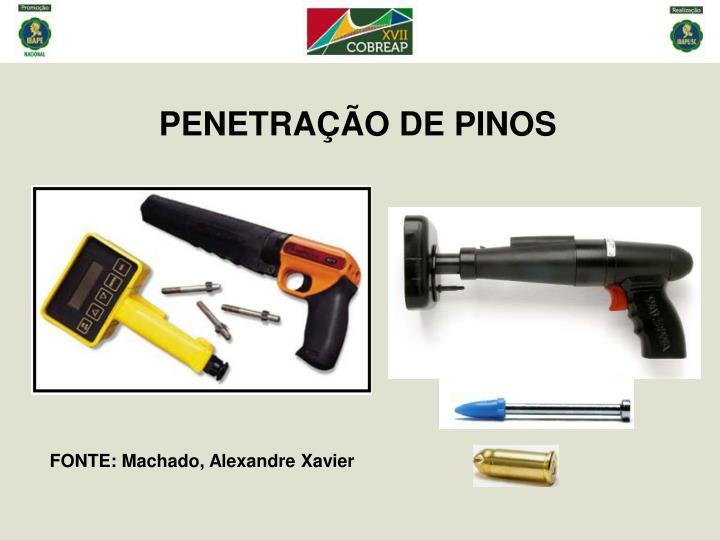 PENETRAÇÃO DE PINOS