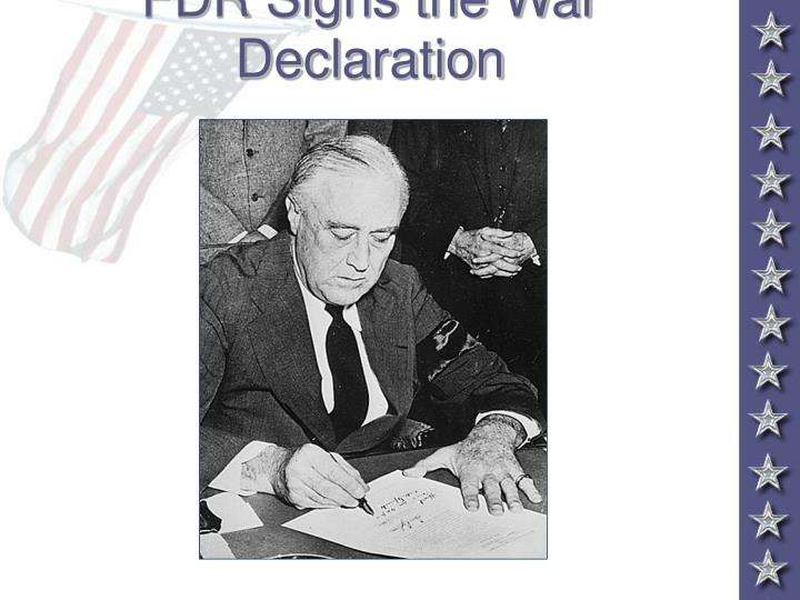 FDR Signs the War Declaration