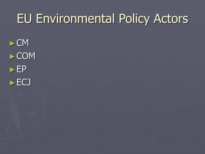 EU Environmental Policy Actors