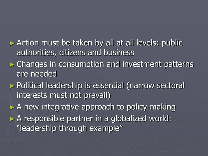 Action must be taken by all at all levels: public authorities, citizens and business