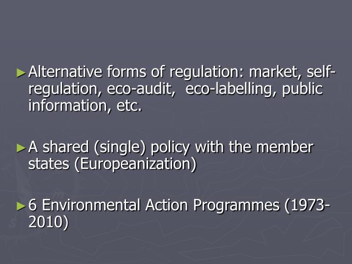 Alternative forms of regulation: market, self-regulation, eco-audit,  eco-labelling, public information, etc.