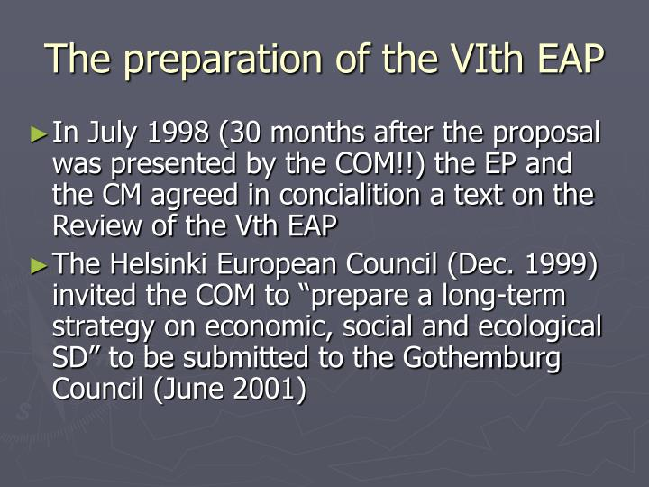 The preparation of the VIth EAP