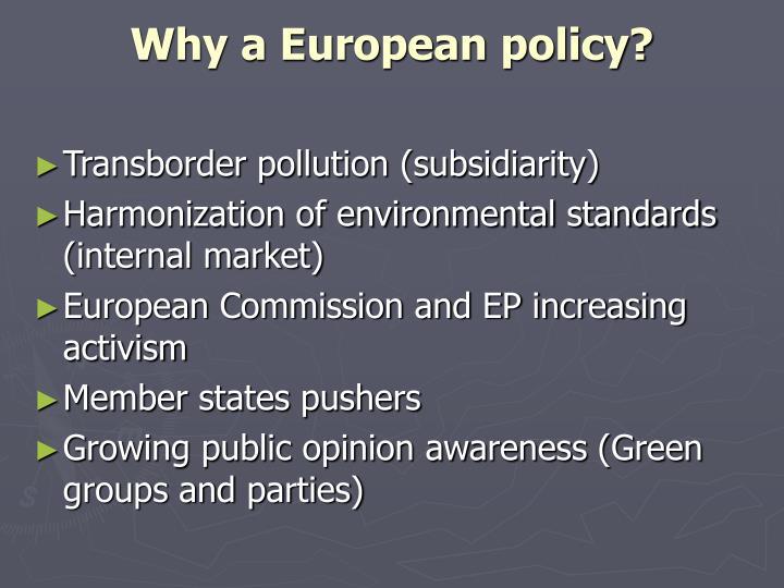 Why a European policy?