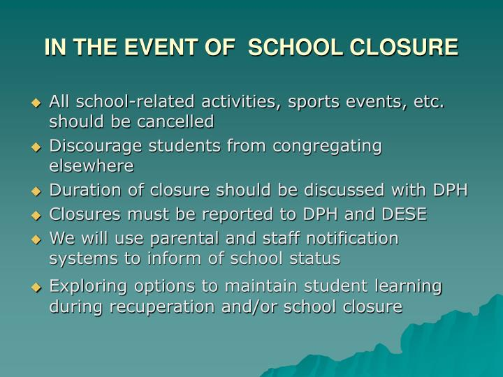IN THE EVENT OF  SCHOOL CLOSURE