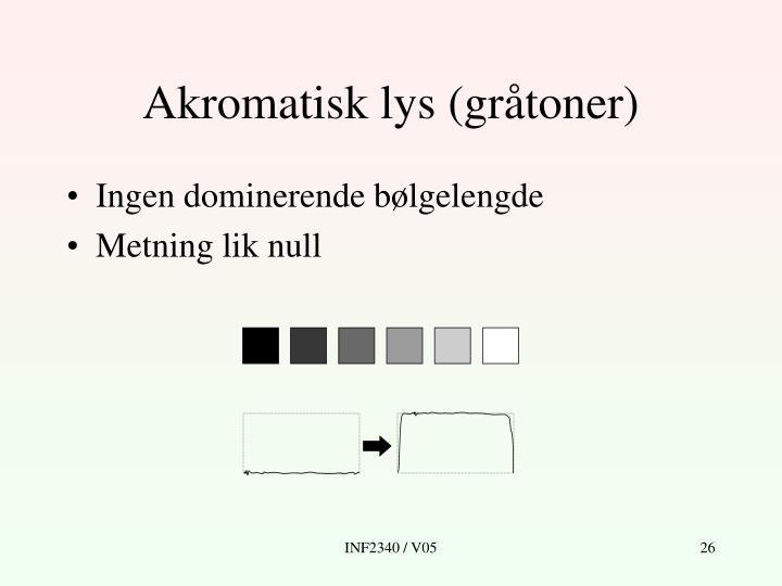 Akromatisk lys (gråtoner)