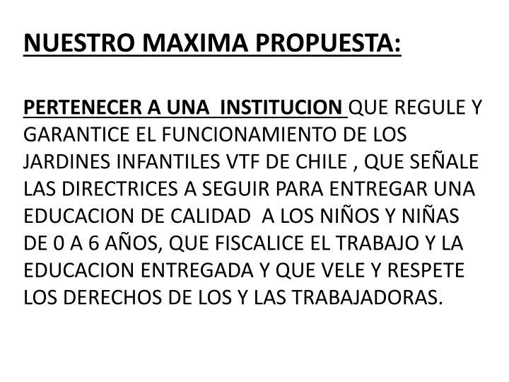 NUESTRO MAXIMA PROPUESTA:
