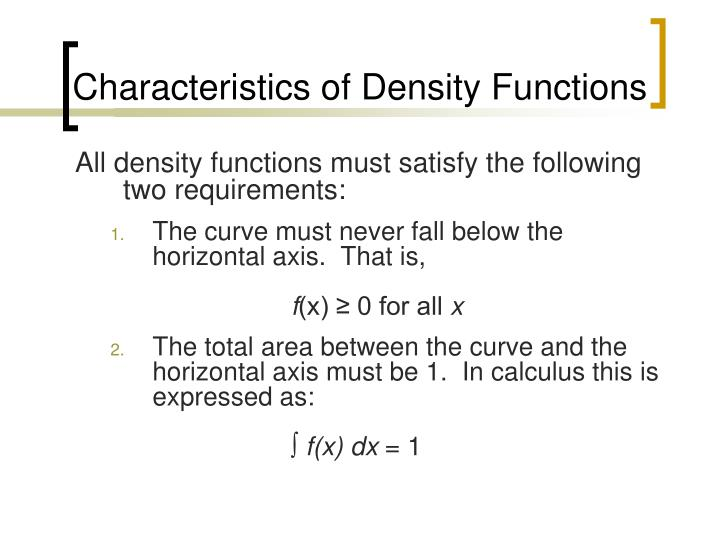 Characteristics of Density Functions