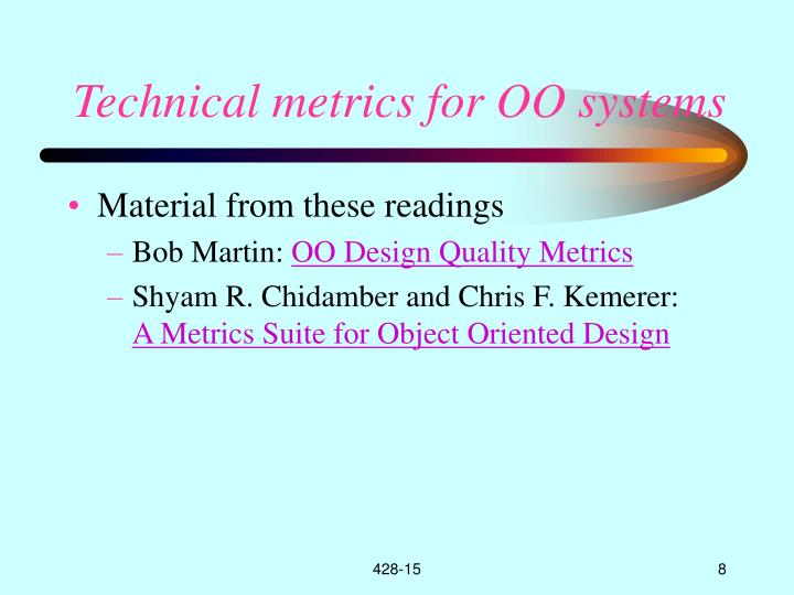 Technical metrics for OO systems