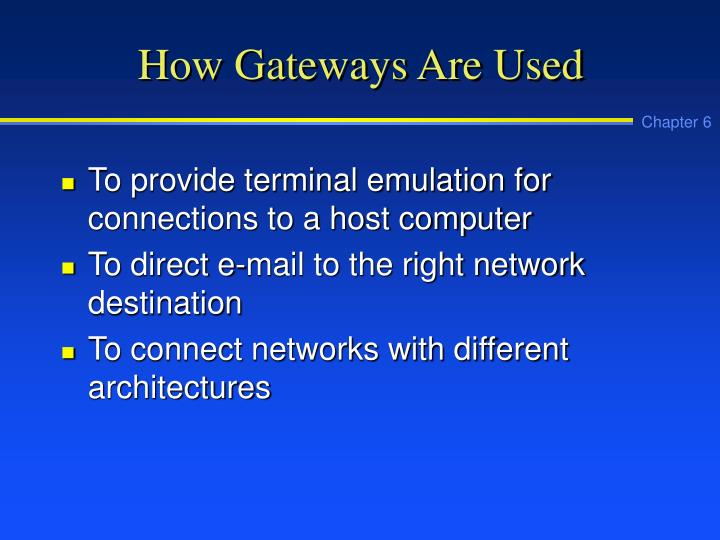 How Gateways Are Used