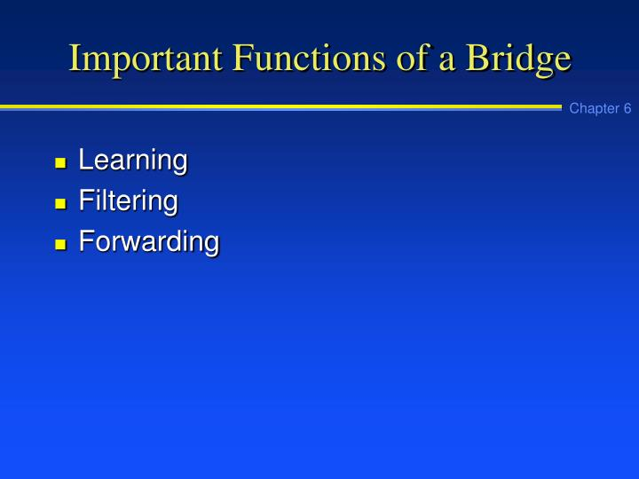 Important Functions of a Bridge