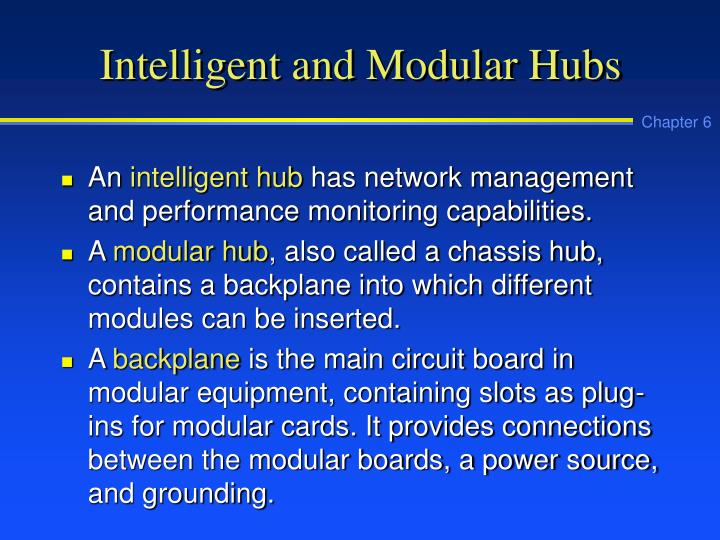 Intelligent and Modular Hubs