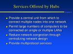 services offered by hubs