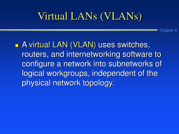 Virtual LANs (VLANs)