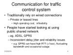 communication for traffic control system