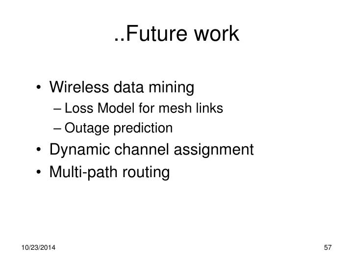 ..Future work