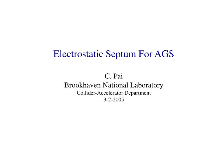 Electrostatic Septum For AGS